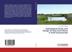 Copertina di Hydrological Study and Design of Two Farm Dams in Erbil Governorate