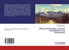 Couverture de African Philosophy, Cultural Conceptions and Experiences