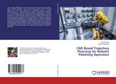 Buchcover von CAD Based Trajectory Planning for Robotic Polishing Operation