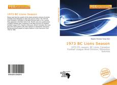 Bookcover of 1973 BC Lions Season
