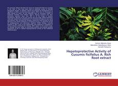 Hepatoprotective Activity of Cucumis ficifolius A. Rich Root extract kitap kapağı