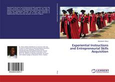 Bookcover of Experiential Instructions and Entrepreneurial Skills Acquisition