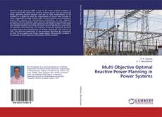Bookcover of Multi Objective Optimal Reactive Power Planning in Power Systems