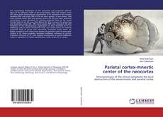 Copertina di Parietal cortex-mnestic center of the neocortex