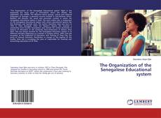 Bookcover of The Organization of the Senegalese Educational system