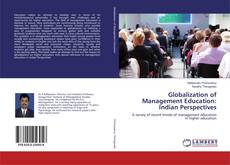 Bookcover of Globalization of Management Education: Indian Perspectives