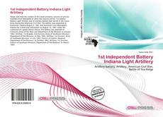 Bookcover of 1st Independent Battery Indiana Light Artillery