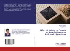 Bookcover of Effect of Salinity on Growth of Sesame (Sesamum Indicum L.) Genotypes