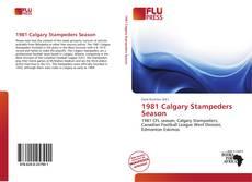 Bookcover of 1981 Calgary Stampeders Season