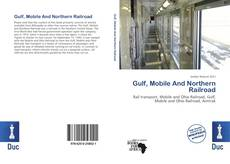 Buchcover von Gulf, Mobile And Northern Railroad