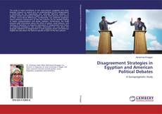 Bookcover of Disagreement Strategies in Egyptian and American Political Debates