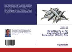 Couverture de Herbal Liver Tonic for Growth & Biochemical Composition of Mullet Fish