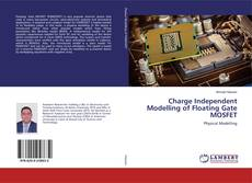 Bookcover of Charge Independent Modelling of Floating Gate MOSFET