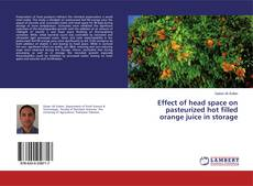 Effect of head space on pasteurized hot filled orange juice in storage kitap kapağı