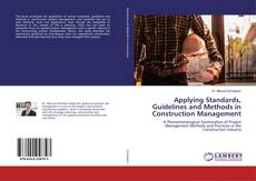 Applying Standards, Guidelines and Methods in Construction Management的封面