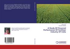 Couverture de A Study Of Financial Performance Of Fertilizer Industry Of India