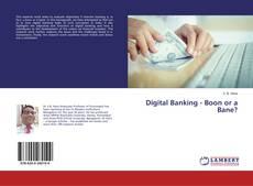 Couverture de Digital Banking - Boon or a Bane?