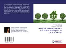 Borítókép a  Inclusive Growth: National infrastructure impact on rural urbanism - hoz