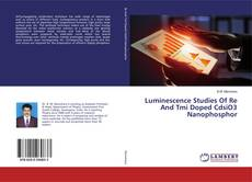 Buchcover von Luminescence Studies Of Re And Tmi Doped CdsiO3 Nanophosphor