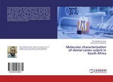 Capa do livro de Molecular characterization of dental caries culprit in South Africa