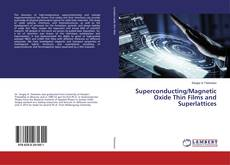 Bookcover of Superconducting/Magnetic Oxide Thin Films and Superlattices