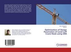 Portada del libro de Optimization of Design Paramaters of Level Luff Crane Hook using GRA