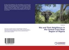 Copertina di Nta and Their Neighbours in the Central Cross River Region of Nigeria