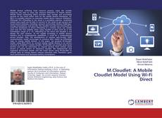 Bookcover of M.Cloudlet: A Mobile Cloudlet Model Using Wi-Fi Direct