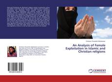 Copertina di An Analysis of Female Exploitation in Islamic and Christian religions