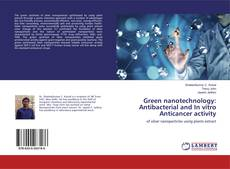 Capa do livro de Green nanotechnology: Antibacterial and In vitro Anticancer activity