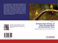 Capa do livro de Antimicrobial Activity of Silver Nanoparticles Synthesized by Plant