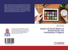 Borítókép a  Impact of Social Media on Brand Equity and Profitability in Nigeria - hoz