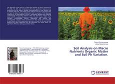 Bookcover of Soil Analysis on Macro Nutrients Organic Matter and Soil Ph Variation.