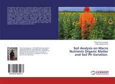 Обложка Soil Analysis on Macro Nutrients Organic Matter and Soil Ph Variation.