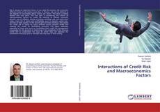 Copertina di Interactions of Credit Risk and Macroeconomics Factors