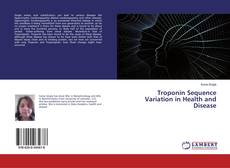 Bookcover of Troponin Sequence Variation in Health and Disease
