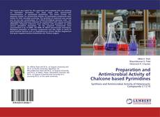 Preparation and Antimicrobial Activity of Chalcone based Pyrimidines kitap kapağı