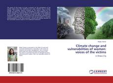 Couverture de Climate change and vulnerabilities of women: voices of the victims