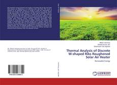 Couverture de Thermal Analysis of Discrete W-shaped Ribs Roughened Solar Air Heater