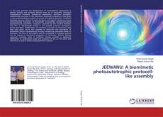 Bookcover of JEEWANU: A biomimetic photoautotrophic protocell-like assembly