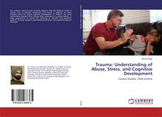Copertina di Trauma: Understanding of Abuse, Stress, and Cognitive Development