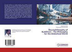Bookcover of Neurophilosophy of Buddhism - The Philosophy for the Globalised World