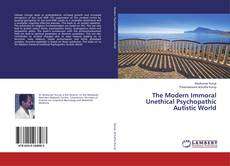 The Modern Immoral Unethical Psychopathic Autistic World kitap kapağı