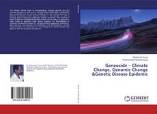Bookcover of Geneocide – Climate Change, Genomic Change &Genetic Disease Epidemic