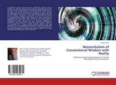 Bookcover of Reconciliation of Conventional Wisdom with Reality