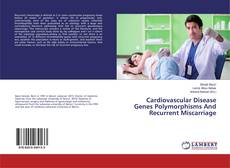 Couverture de Cardiovascular Disease Genes Polymorphisms And Recurrent Miscarriage