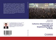 Copertina di Collective Administration of Copyright and Neighbouring Rights: A Study