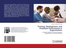 Bookcover of Training, Development, and Employee Performance