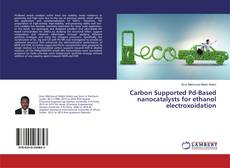 Capa do livro de Carbon Supported Pd-Based nanocatalysts for ethanol electroxoidation