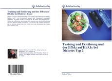 Training und Ernährung und der Effekt auf HbA1c bei Diabetes Typ 2 kitap kapağı
